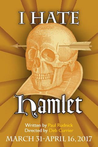 I Hate Hamlet | March 31-April 16, 2017