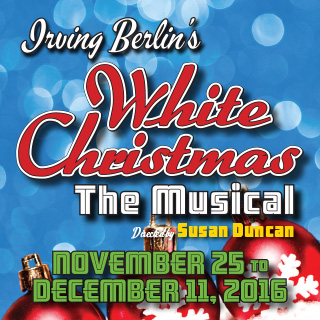 Irving Berlin's White Christmas | November 25 to December 11, 2016